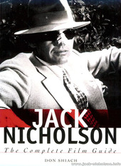 Jack Nicholson: The Complete Film Guide