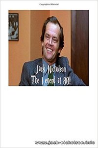Jack Nicholson: The Legend at 80!