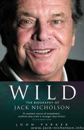 Wild: The Biography of Jack Nicholson